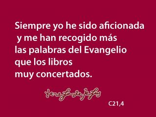 Cita de santa Teresa acerca del evangelio